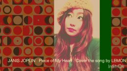 JANIS-JOPLIN-PIECE-OF-MY-HEART-Cover-THE-Song-By-LEMON-1
